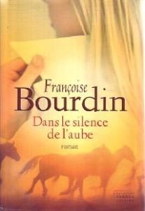 Dans le silence de l'aube / Françoise Bourdin   Bourdin, Françoise (1952-....). Auteur