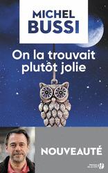 On la trouvait plutôt jolie : roman / Michel Bussi   Bussi, Michel (1965-....). Auteur