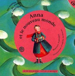 Anna et le nouveau monde | Fontanel, Béatrice (1957-....)