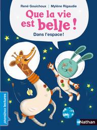 Que la vie est belle ! / texte de René Gouichoux   Gouichoux, René (1950-....). Auteur