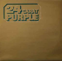 24 carat Purple   Deep purple. Parolier. Compositeur. Interprète